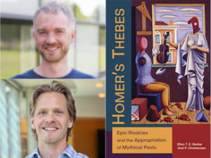 Online Open House   Homer's Thebes: Epic Rivalries and the Appropriation of Mythical Pasts, with Joel Christensen and Elton T. E. Barker